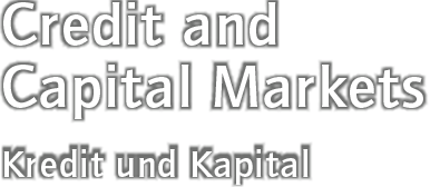 Credit and Capital Markets / Kredit und Kapital